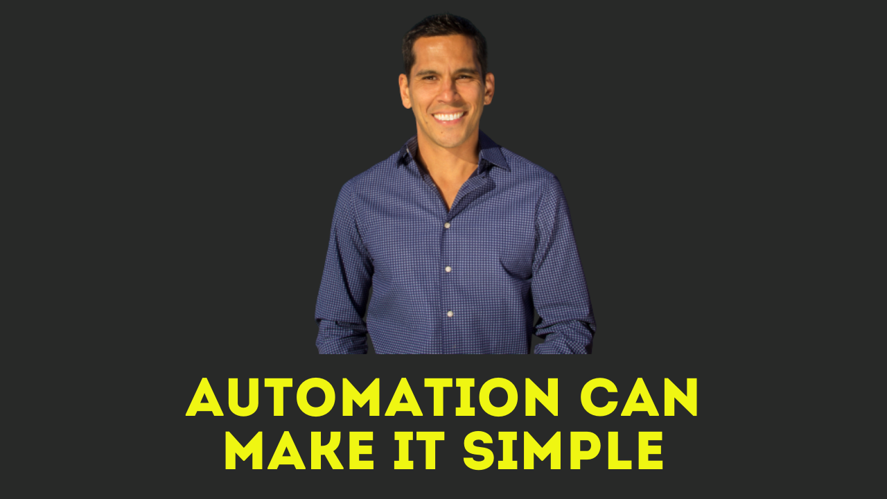 AUTOMATION CAN MAKE IT SIMPLE