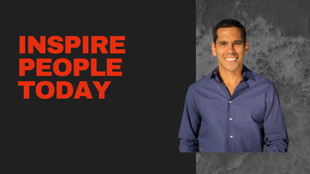 INSPIRE PEOPLE TODAY