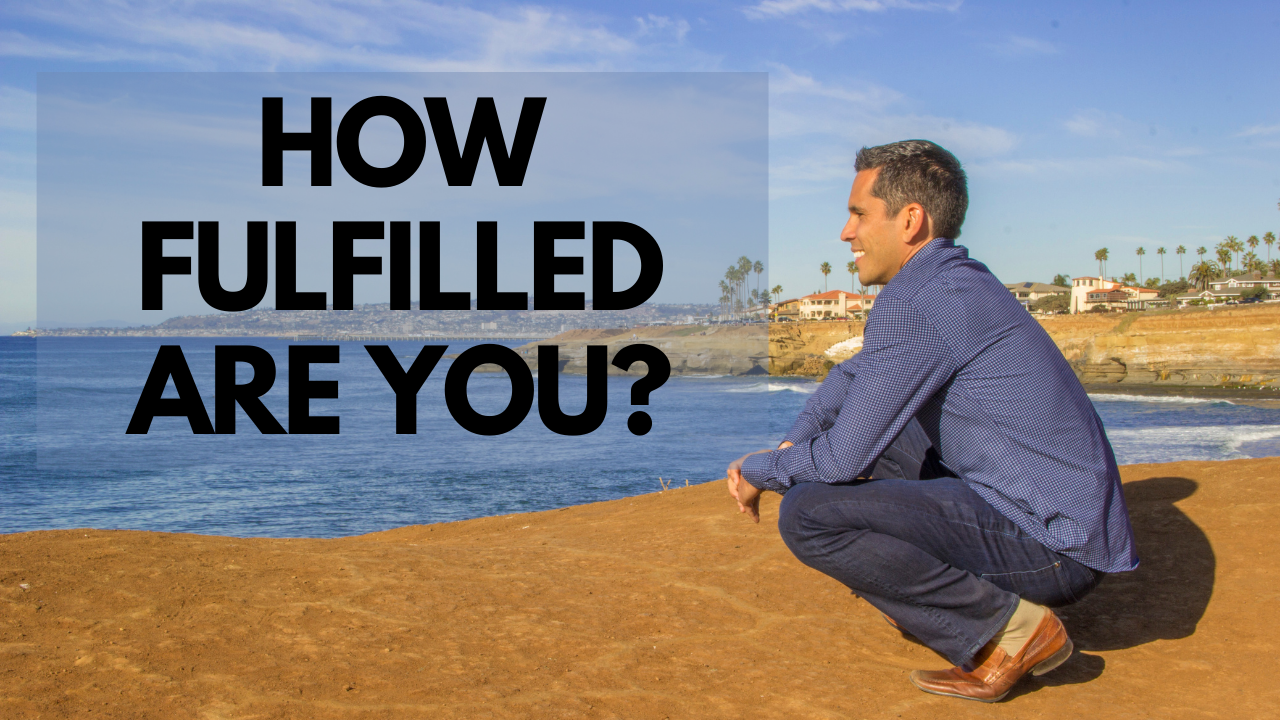 HOW FULFILLED ARE YOU?
